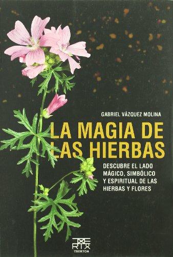 9788471484116: La magia de las hierbas (Sokoa)