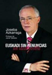Euskadi sin renuncias: un ideal posible (Paperback): Azkarraga Rodero, Joseba