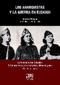 9788471484345: Los anarquistas y la guerra en Euskadi (easo)