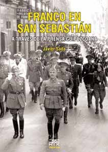 9788471484444: Franco en San Sebastián: A través de la prensa guipuzcoana (Easo)