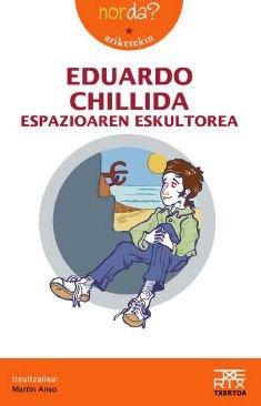 9788471484512: Eduardo Chillida espazioaren eskultorea