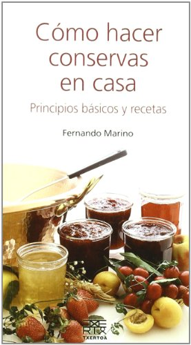 9788471484994: Cómo hacer conservas en casa : principios básicos y recetas