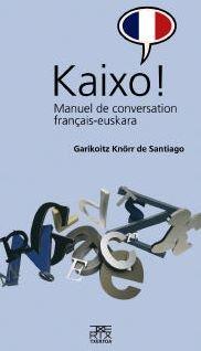 9788471485007: Kaixo! Manuel de conversation français-euskara (Leire)