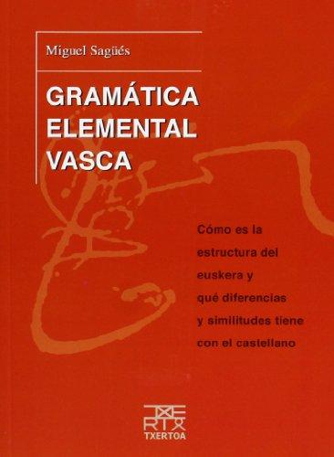 9788471485113: Gramática elemental vasca: Cómo es la estructura del euskera y qué diferencias y similitudes tiene con el castellano (Azkue)