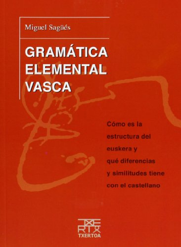 9788471485113: Gramática elemental vasca : cómo es la estructura del euskera y qué diferencias y similitudes tiene con el castellano