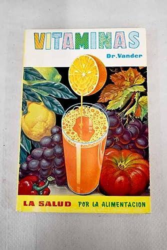 vitaminas-salud,_energia_y_vigor_por_la_alimentacion_.: adrian-vander