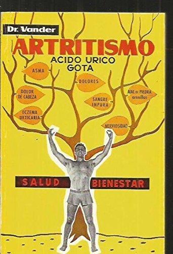 ARTRITISMO. ACIDO URICO, GOTA, REUMATISMO GOTOSO.: VANDER, Dr. Adrian.