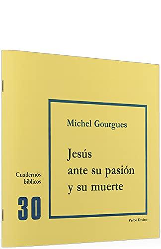 Jesús ante su pasión y su muerte: Gourgues, Michel