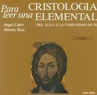 9788471514639: Para leer una cristología elemental: Del aula a la comunidad de fe (Para leer, vivir, comprender)