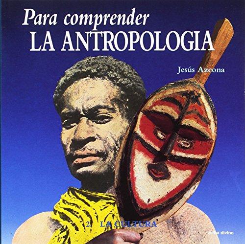 Para comprender la Antropología. Tomo 2. La: Jesús Azcona