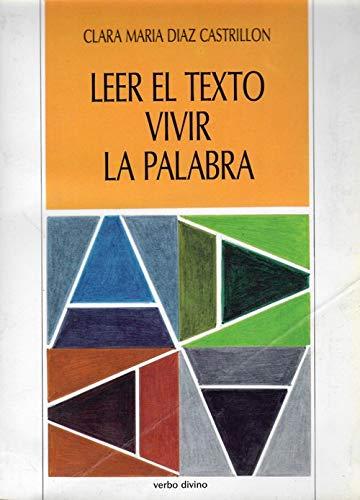 9788471515520: Leer El Texto Vivir La Palabra (Manual de iniciacion a la lectura estructural de la Biblia)
