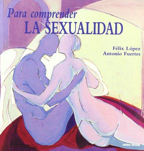 9788471516305: para Comprender La Sexualidad (Para leer, vivir, comprender)