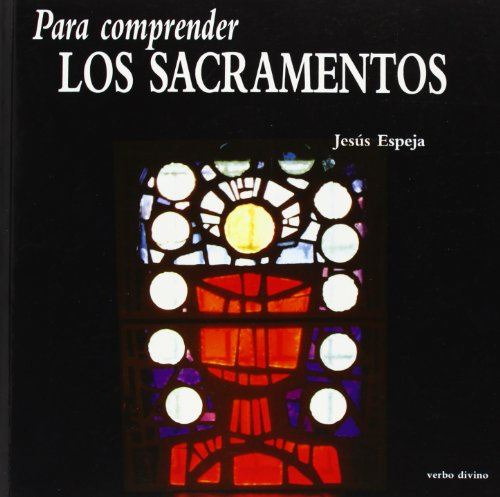 Para Comprender Los Sacramentos: Espeja, Jesús