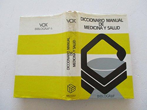 Diccionario manual de medicina y salud ' vox': n/a