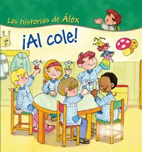 9788471535832: Al cole ! / To School (Las Historias De Alex / Alex's Stories) (Spanish Edition)