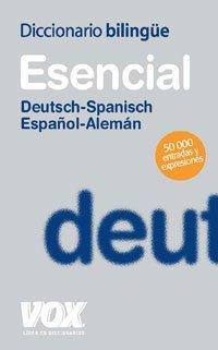 Diccionario Esencial Alemán-Español/Deutsch-Spanisch (Vox - Lengua Alemana - Diccionarios Generales) - Aa.Vv.