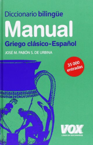 9788471537591: Diccionario manual griegol: Griego clasico-Espanol/ Ancient Greek-Spanish (Spanish Edition)