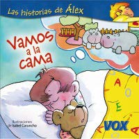 9788471538413: Vamos a la cama/ Lets Go To Bed (Las Historias De Alex/ Alex's Stories) (Spanish Edition)