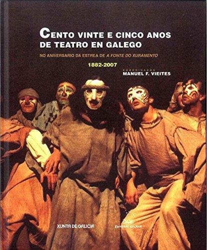 9788471541888: Cento vinte e cinco anos de teatro en galego