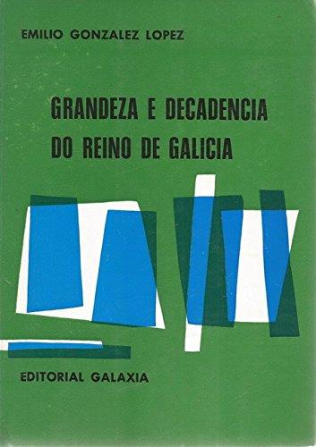 9788471543035: Grandeza e decadencia do reino de Galicia