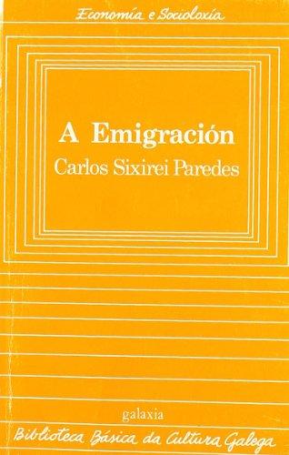 9788471546425: A Emigracion (Economía e socioloxía)