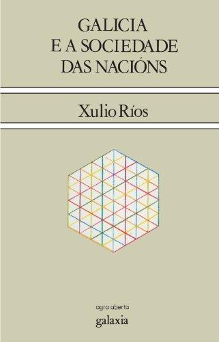 9788471548399: Galicia e a sociedade das nacións (Agra aberta) (Galician Edition)