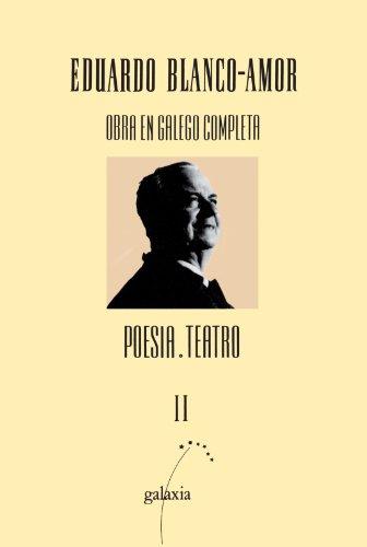Obra En Galego Completa Poesia. Teatro II (Galician Edition): Blanco Amor, Eduardo