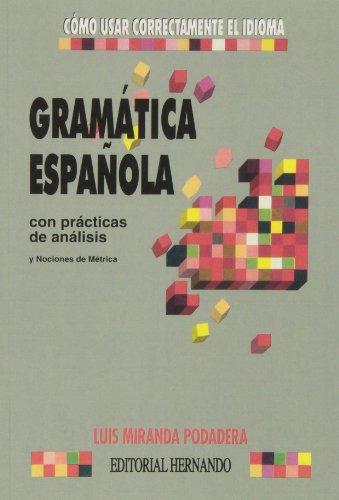9788471553386: Gramatica espanola: Con practicas de analisis y nociones de metrica (Como usar correctamente el idioma) (Spanish Edition)