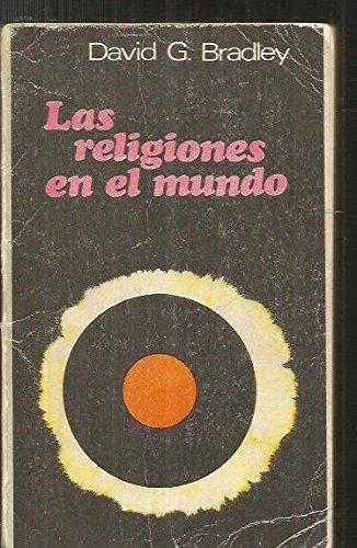 Las religiones en el mundo: David G. Bradley