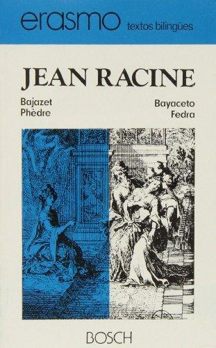 Bayaceto Fedra / Bajazet Phèdre: Racine, Jean