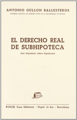 9788471622679: El derecho real de subhipoteca: Las hipotecas sobre hipotecas