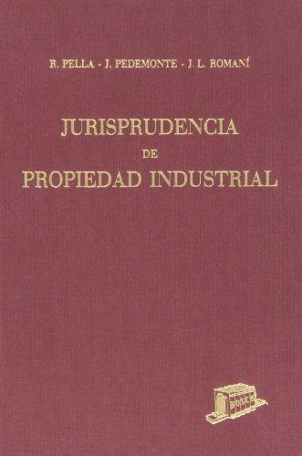 Jurisprudencia de propiedad industrial: Roman�, J.L.; Pedemonte Feu, J.; Pella, R.