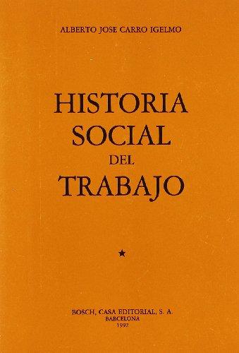 HISTORIA SOCIAL DEL TRABAJO: CARRO IGELMO, ALBERTO