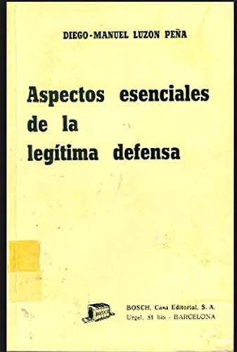 9788471627186: Aspectos esenciales de la legitima defensa (Spanish Edition)