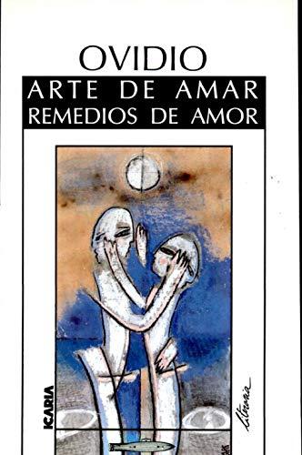 9788471627636: Ars amatoria. Remedia amoris / Arte de amar. Remedios del amor: Edición a cargo de J.I. Ciruelo Borge