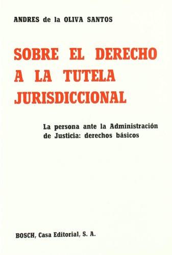 9788471628121: Sobre el derecho a la tutela jurisdiccional: La persona ante la administracion de justicia : derechos basicos (Spanish Edition)