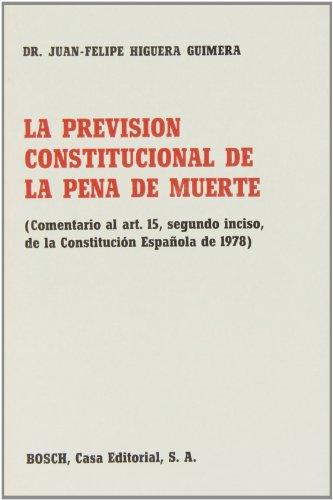9788471628329: La previsión constitucional de la pena de muerte: (comentario al art. 15, segundo inciso, de la Constitución Española de 1978) (Spanish Edition)