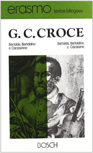 9788471628862: Bertoldo, Bertoldino e Cacasenno / Bertoldo, Bertoldino y Cacaseno: Edición a cargo de C. Artal