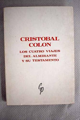 9788471653871: CRISTÓBAL COLÓN. LOS CUATRO VIAJES DEL ALMIRANTE Y SU TESTAMENTO
