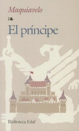 El príncipe - Machiavelli, Niccolo; Maquiavelo, Nicolai; Maquiavelo, Nicolai