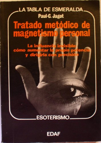 Tratado metódico de magnetismo personal: la influencia: Paul-Clément Jagot