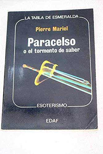 PARACELSO O EL TORMENTO DE SABER.: Mariel, Pierre.