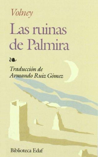 LAS RUINAS DE PALMIRA. Seguido de La: Volney, Constantine François