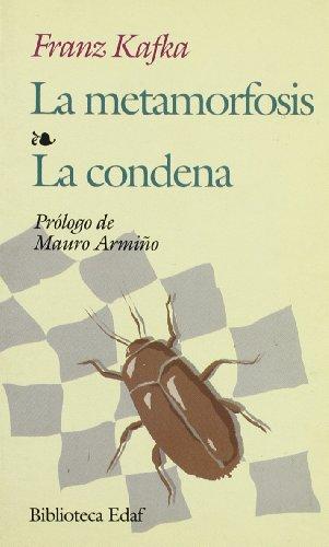 La Metamorfosis, la Condena: Franz Kafka