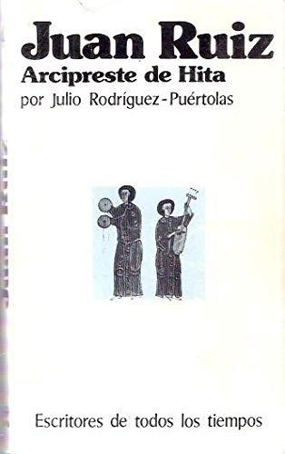 Juan Ruiz, Arcipreste de Hita (Escritores de todos los tiempos ; 4) (Spanish Edition): ...