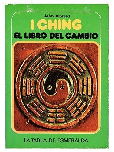 9788471667243: I Ching: El libro del cambio (La tabla de esmeralda)