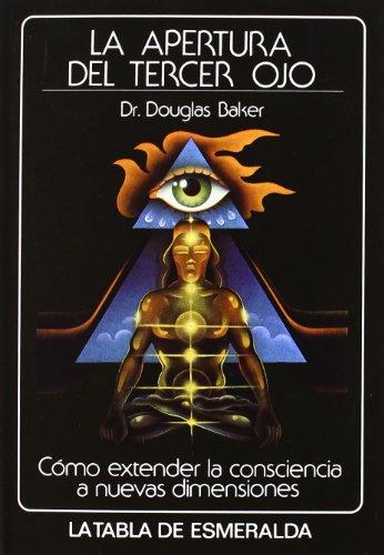 La apertura del tercer ojo: Dr. Douglas Baker