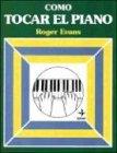 9788471667960: Como tocal el piano