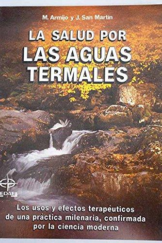 La salud por las aguas termales: M. Armijo y