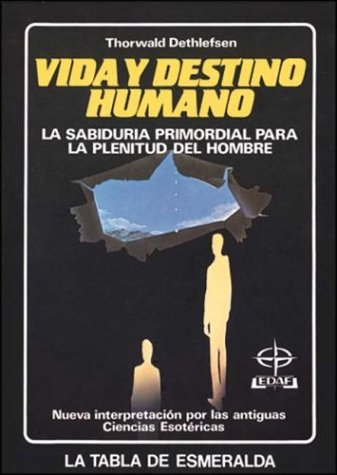 Vida y Destino Humano (Spanish Edition) (8471669757) by Thorwald Dethlefsen